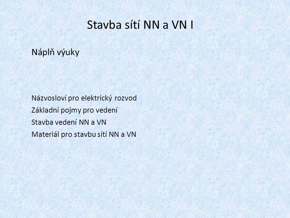 Stavba sítí NN a VN I Náplň výuky Názvosloví pro elektrický rozvod