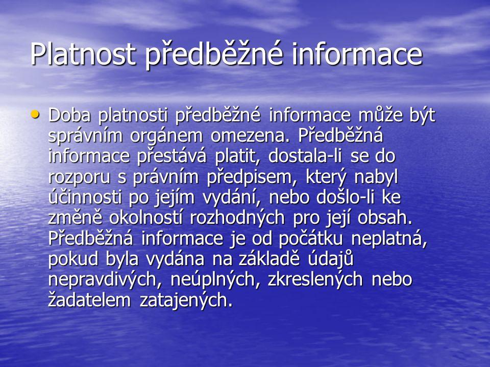 Platnost předběžné informace