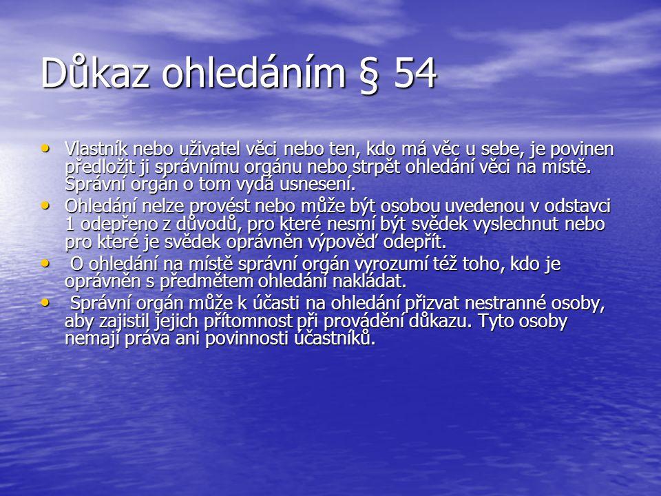 Důkaz ohledáním § 54