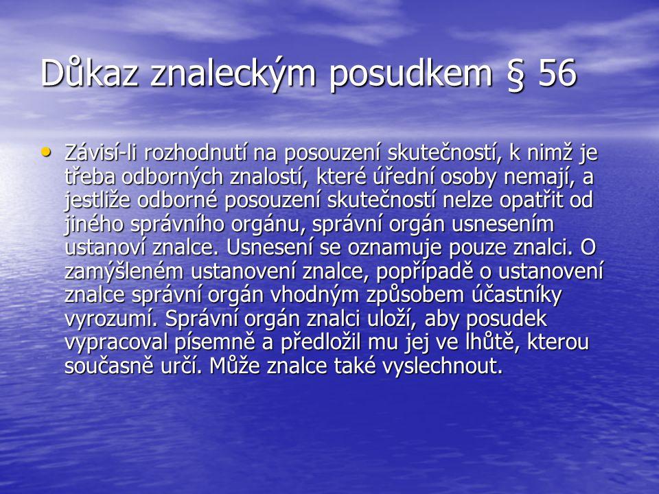 Důkaz znaleckým posudkem § 56