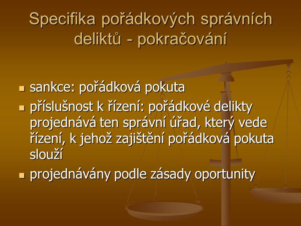 Specifika pořádkových správních deliktů - pokračování