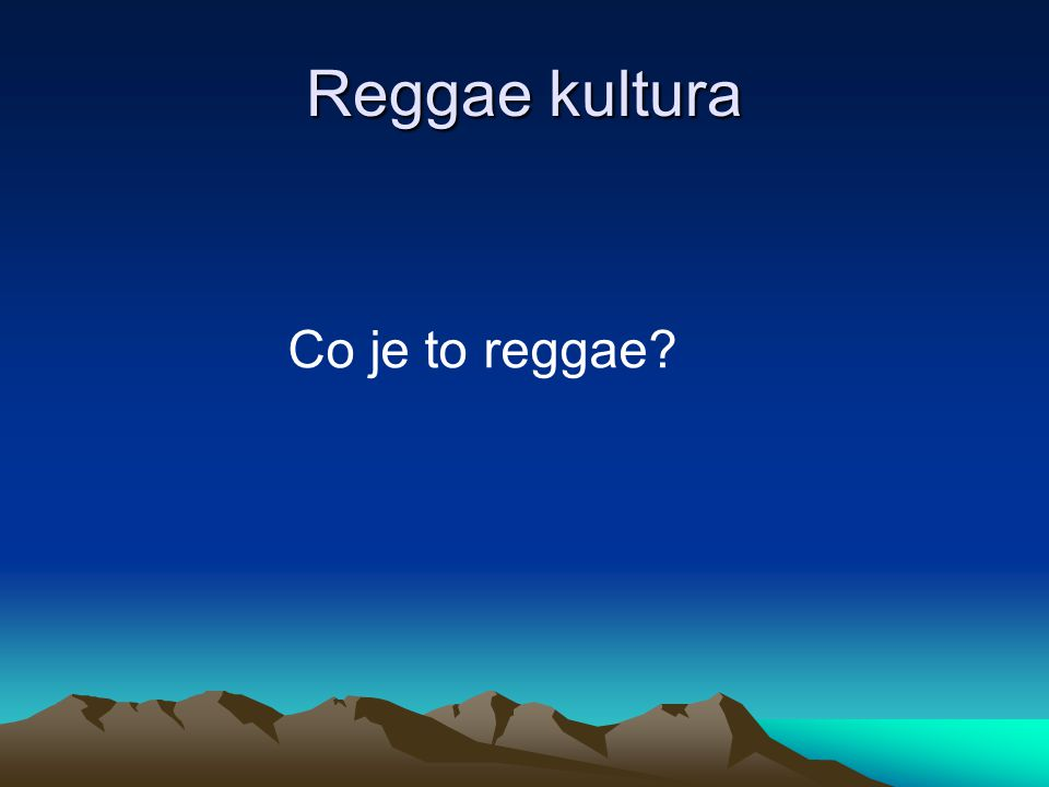 Reggae kultura Co je to reggae