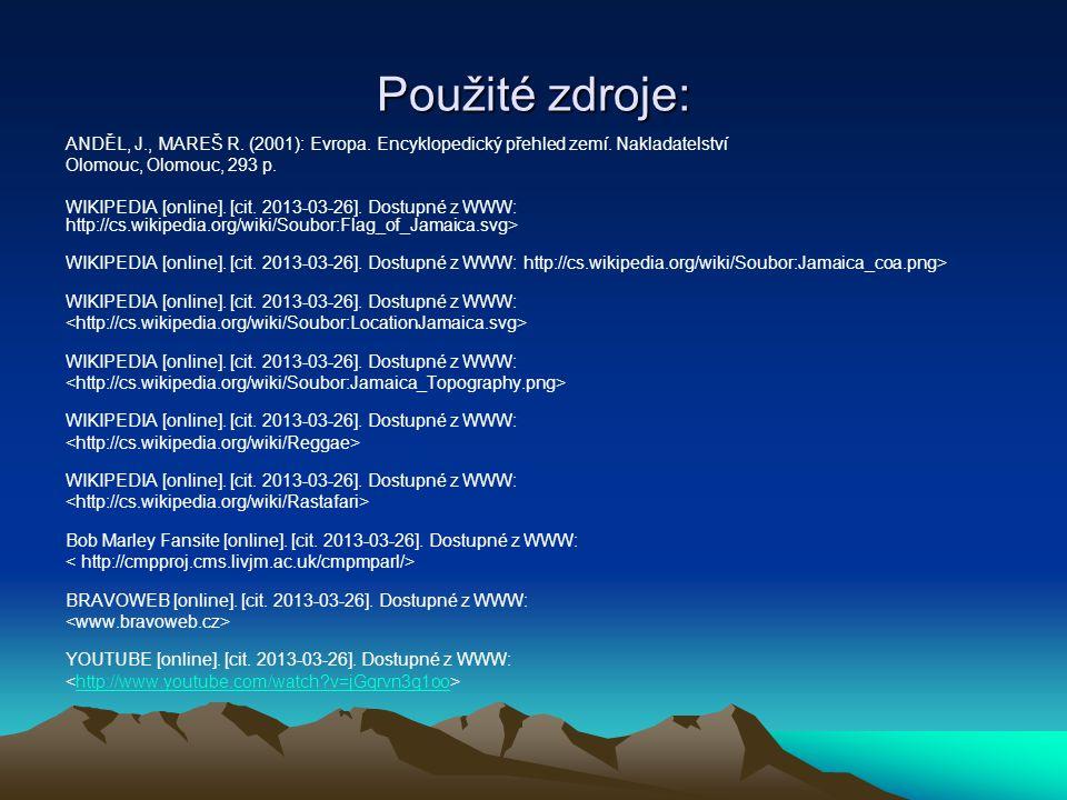 Použité zdroje: ANDĚL, J., MAREŠ R. (2001): Evropa. Encyklopedický přehled zemí. Nakladatelství. Olomouc, Olomouc, 293 p.