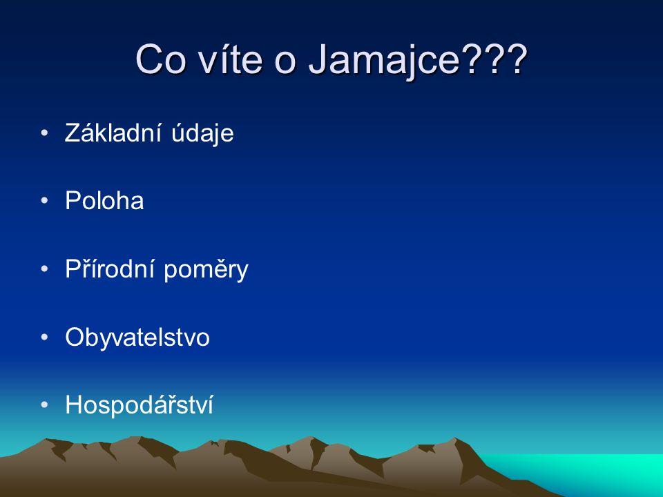 Co víte o Jamajce Základní údaje Poloha Přírodní poměry