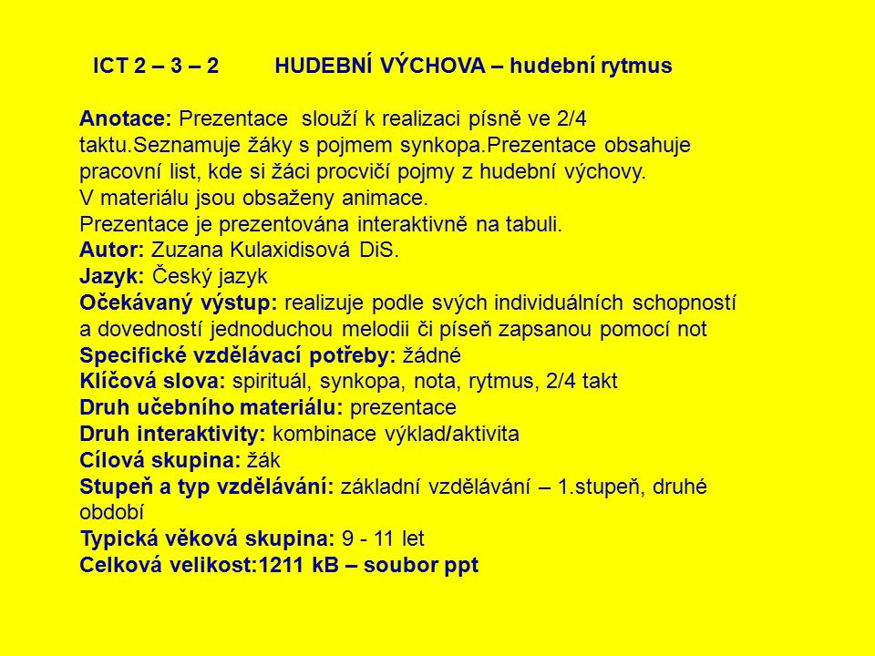 ICT 2 – 3 – 2 HUDEBNÍ VÝCHOVA – hudební rytmus