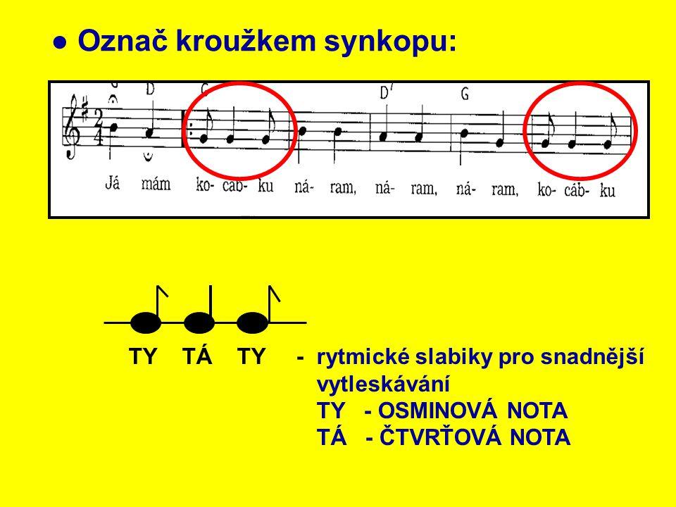 ● Označ kroužkem synkopu: