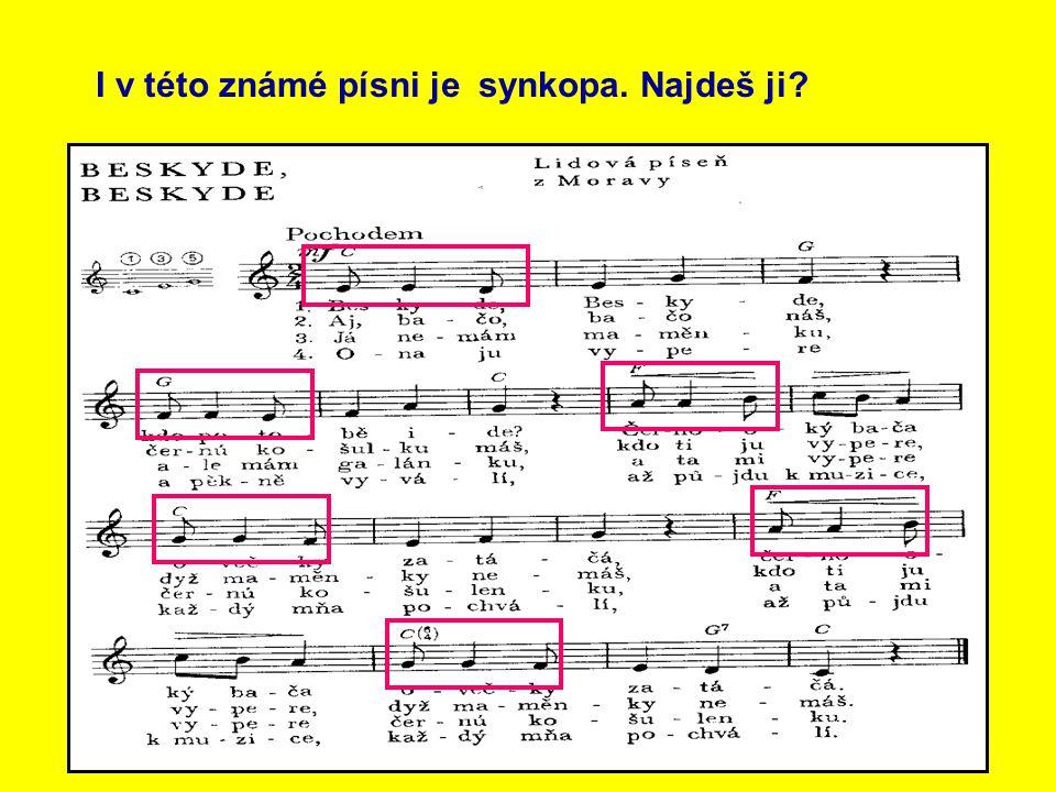 I v této známé písni je synkopa. Najdeš ji