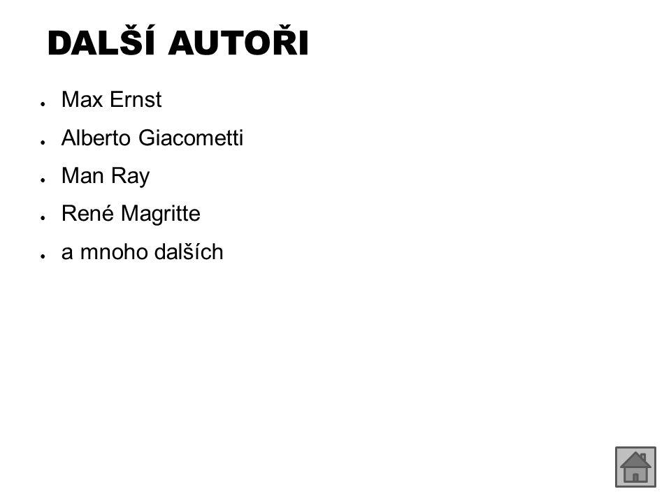 Další autoři Max Ernst Alberto Giacometti Man Ray René Magritte