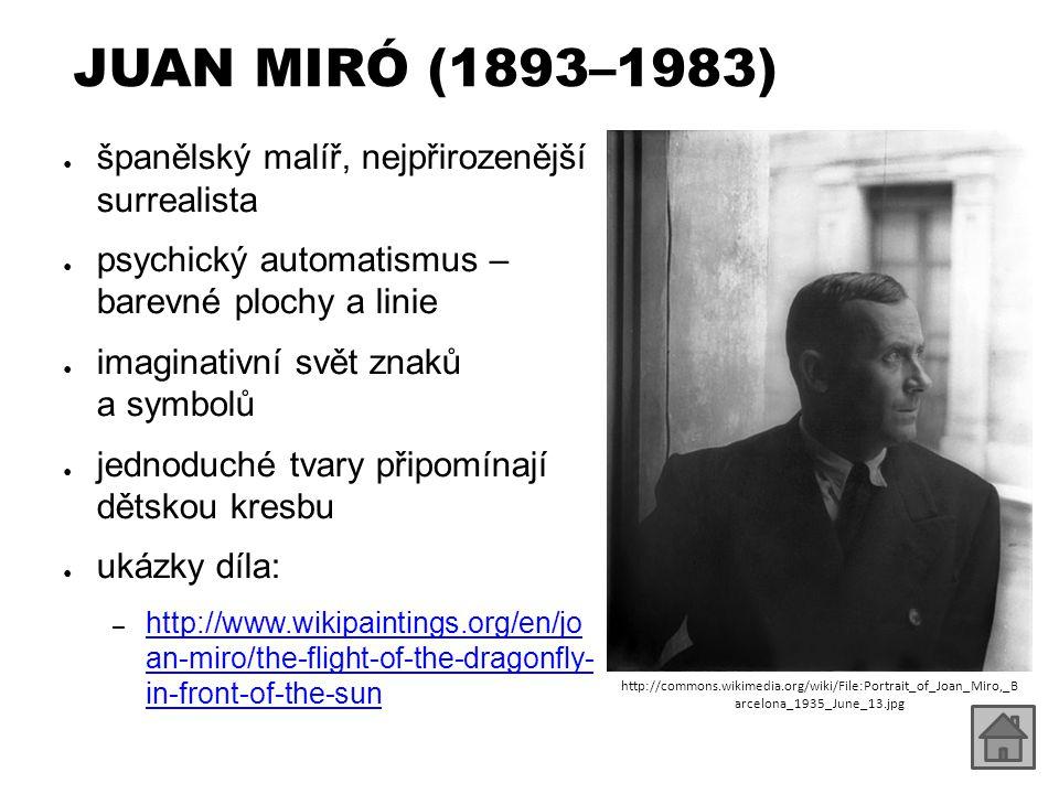 JUAN MIRÓ (1893–1983) španělský malíř, nejpřirozenější surrealista