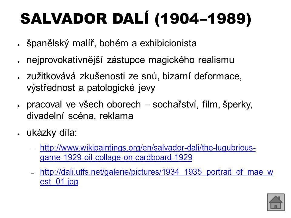 SALVADOR DALÍ (1904 –1989) španělský malíř, bohém a exhibicionista