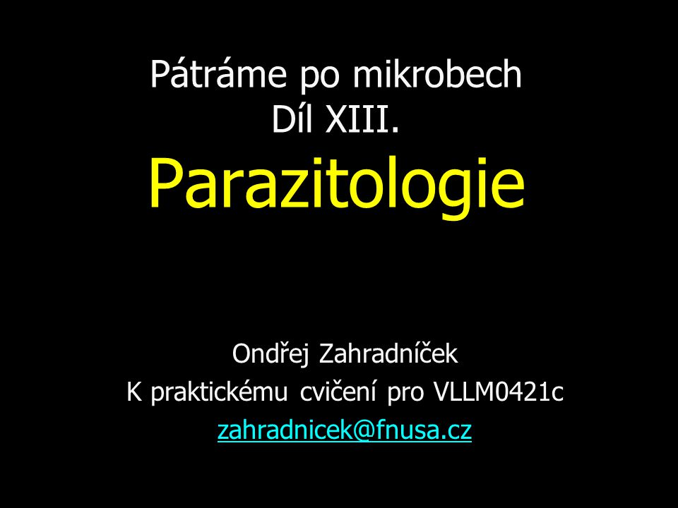 Pátráme po mikrobech Díl XIII. Parazitologie