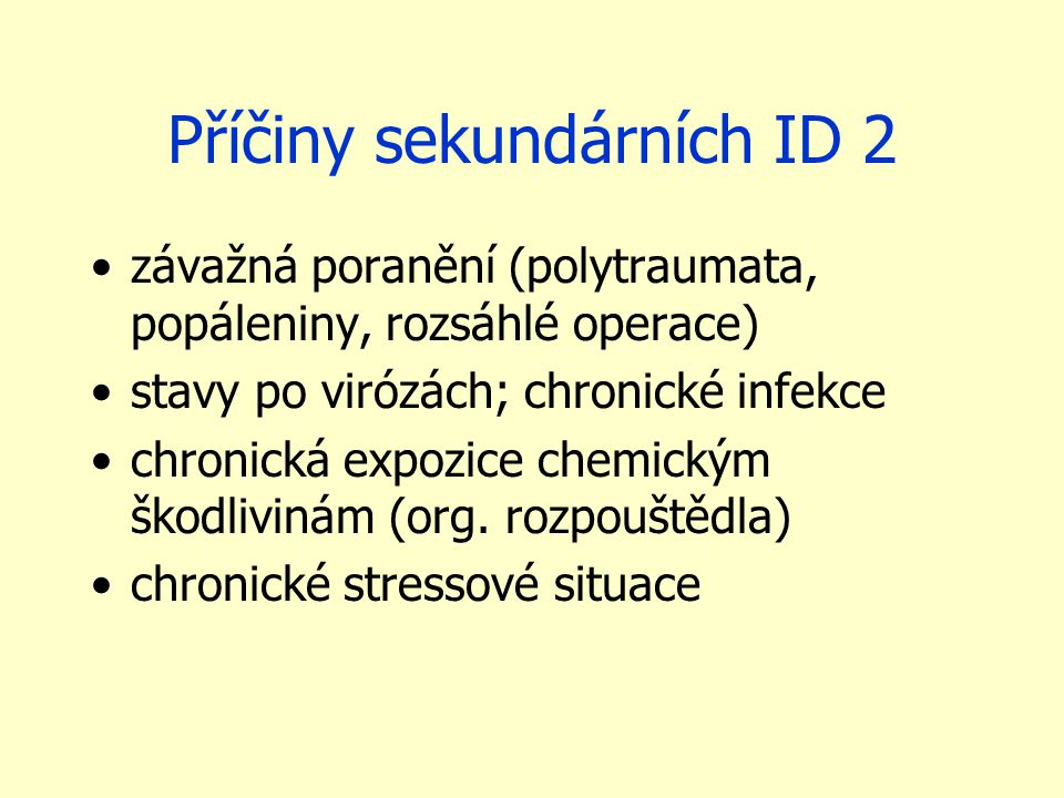 Příčiny sekundárních ID 2