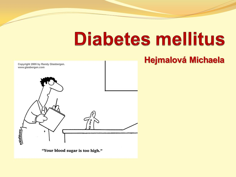 Diabetes mellitus Hejmalová Michaela