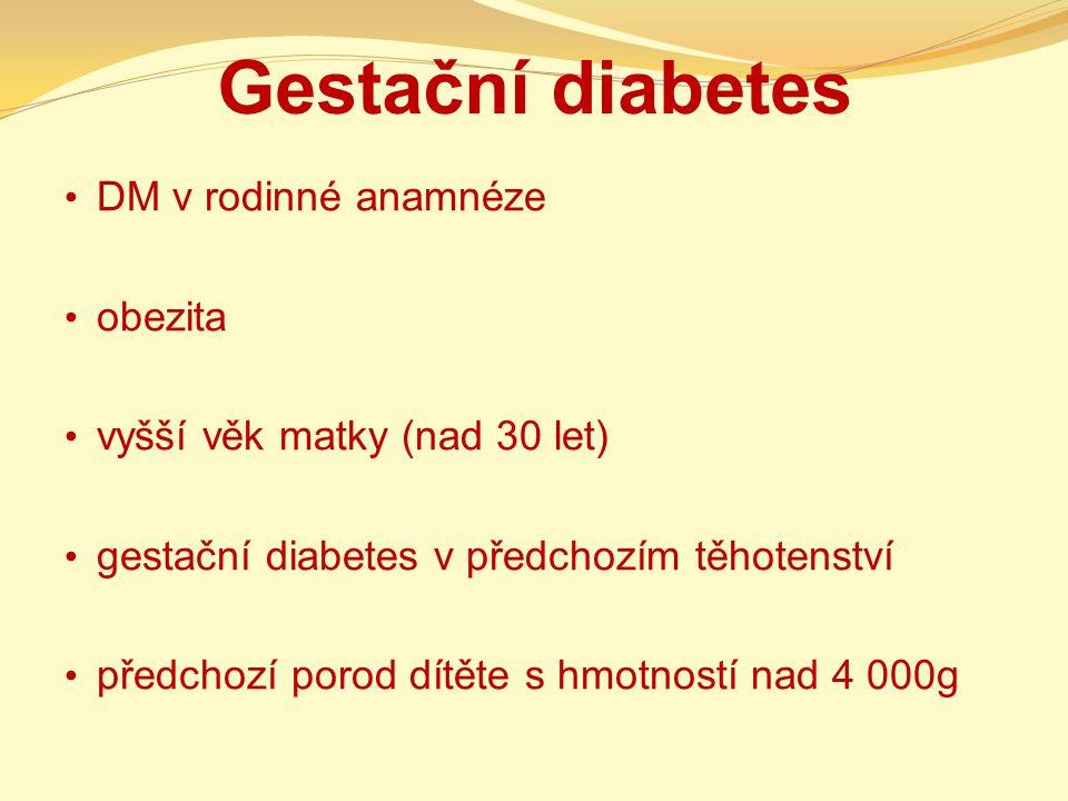 Gestační diabetes DM v rodinné anamnéze obezita