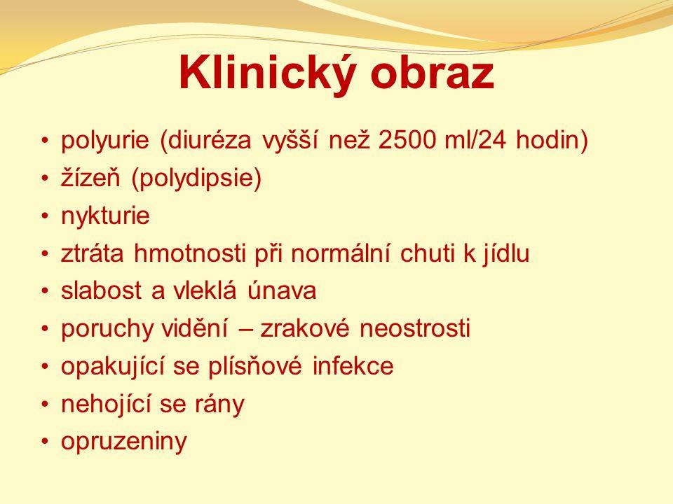 Klinický obraz polyurie (diuréza vyšší než 2500 ml/24 hodin)