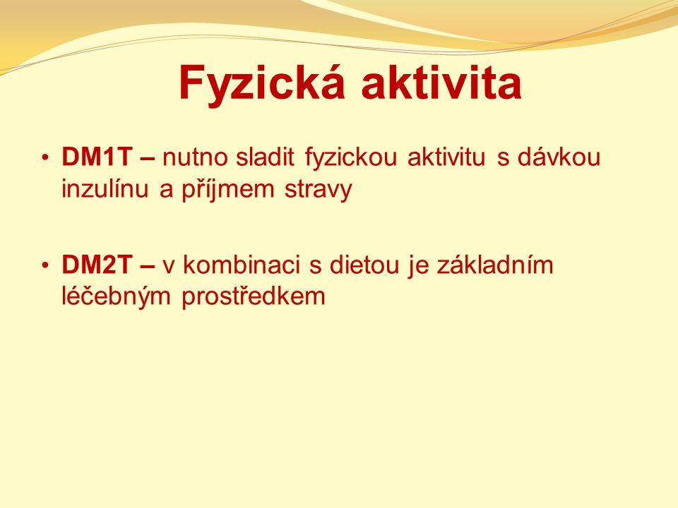 Fyzická aktivita DM1T – nutno sladit fyzickou aktivitu s dávkou inzulínu a příjmem stravy.