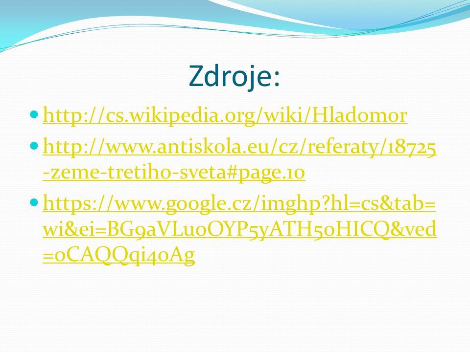Zdroje: http://cs.wikipedia.org/wiki/Hladomor