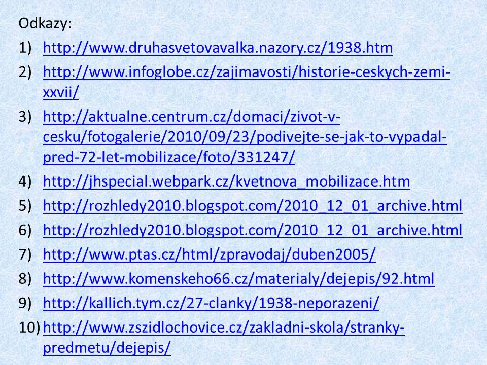 Odkazy: http://www.druhasvetovavalka.nazory.cz/1938.htm. http://www.infoglobe.cz/zajimavosti/historie-ceskych-zemi-xxvii/