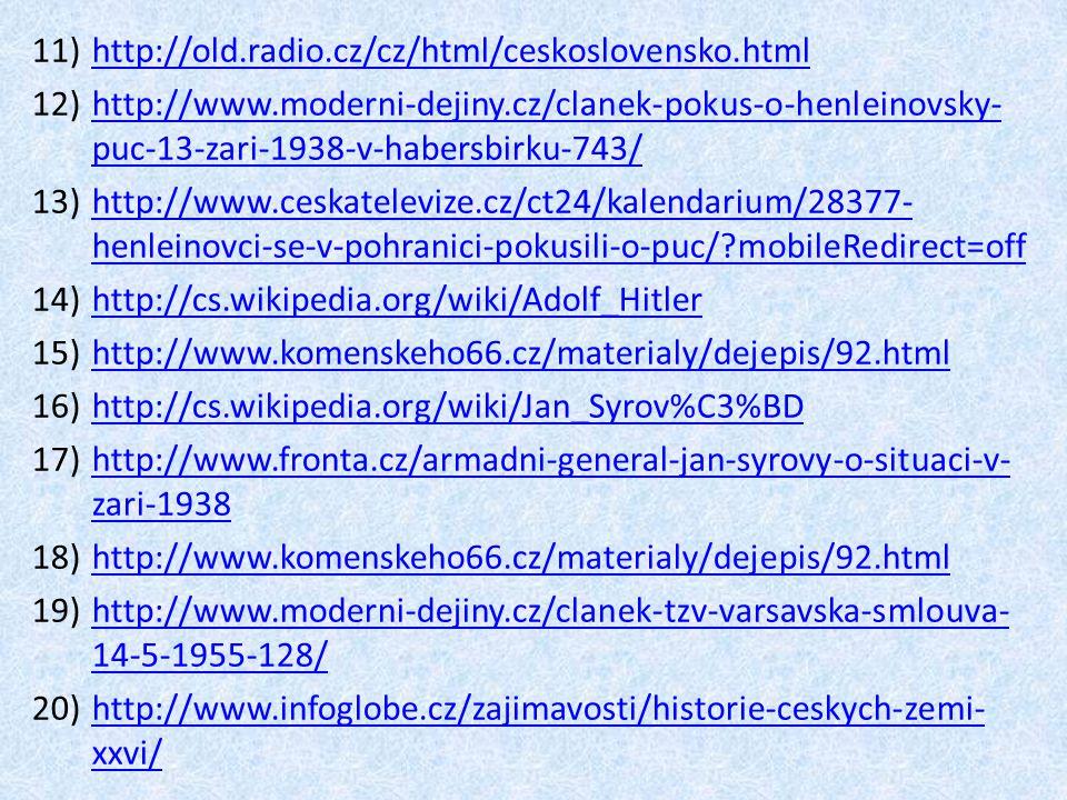 http://old.radio.cz/cz/html/ceskoslovensko.html http://www.moderni-dejiny.cz/clanek-pokus-o-henleinovsky-puc-13-zari-1938-v-habersbirku-743/