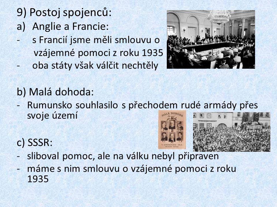 9) Postoj spojenců: Anglie a Francie: b) Malá dohoda: c) SSSR: