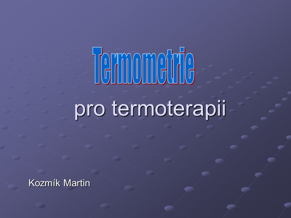 Termometrie pro termoterapii Kozmík Martin