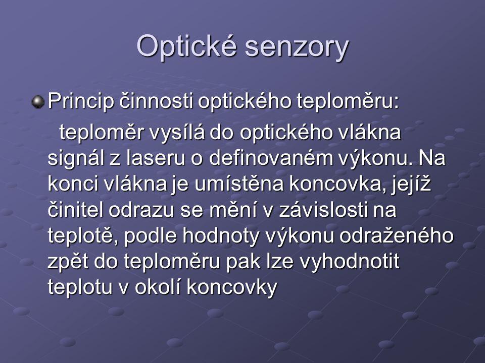 Optické senzory Princip činnosti optického teploměru:
