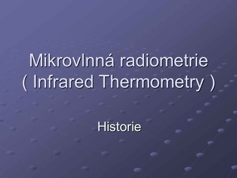 Mikrovlnná radiometrie ( Infrared Thermometry )