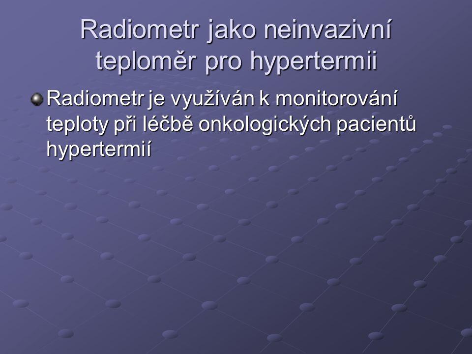 Radiometr jako neinvazivní teploměr pro hypertermii