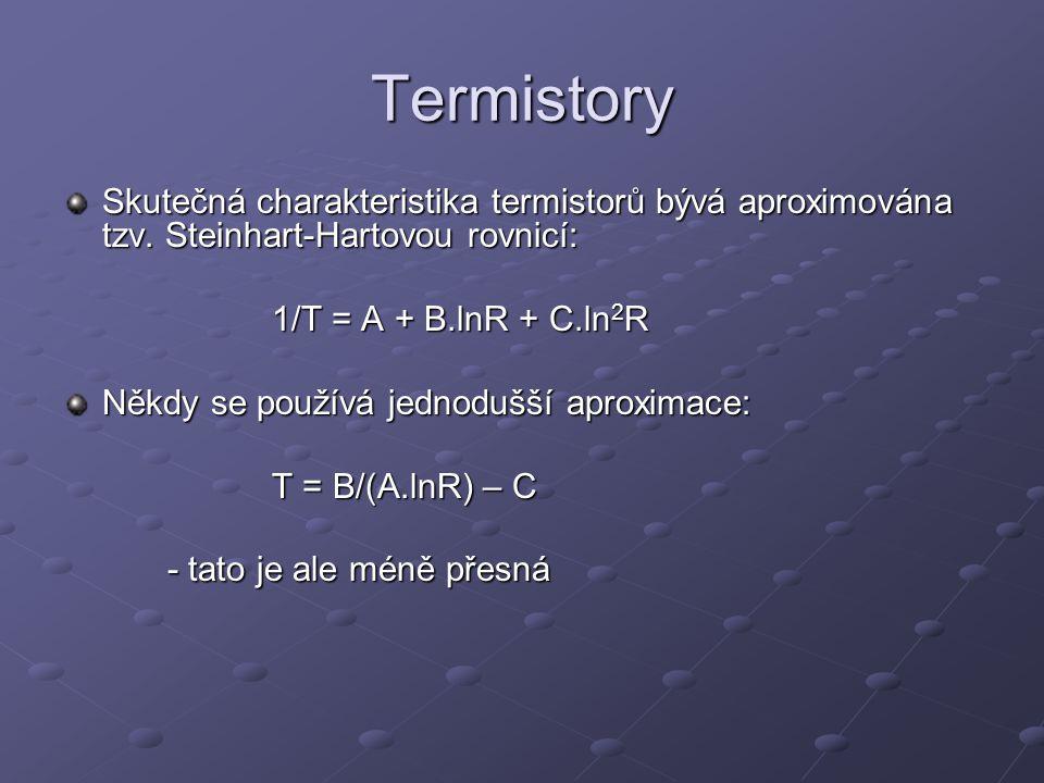 Termistory Skutečná charakteristika termistorů bývá aproximována tzv. Steinhart-Hartovou rovnicí: 1/T = A + B.lnR + C.ln2R.