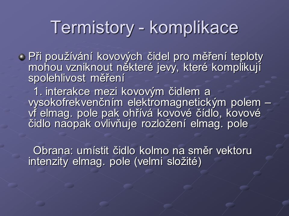 Termistory - komplikace
