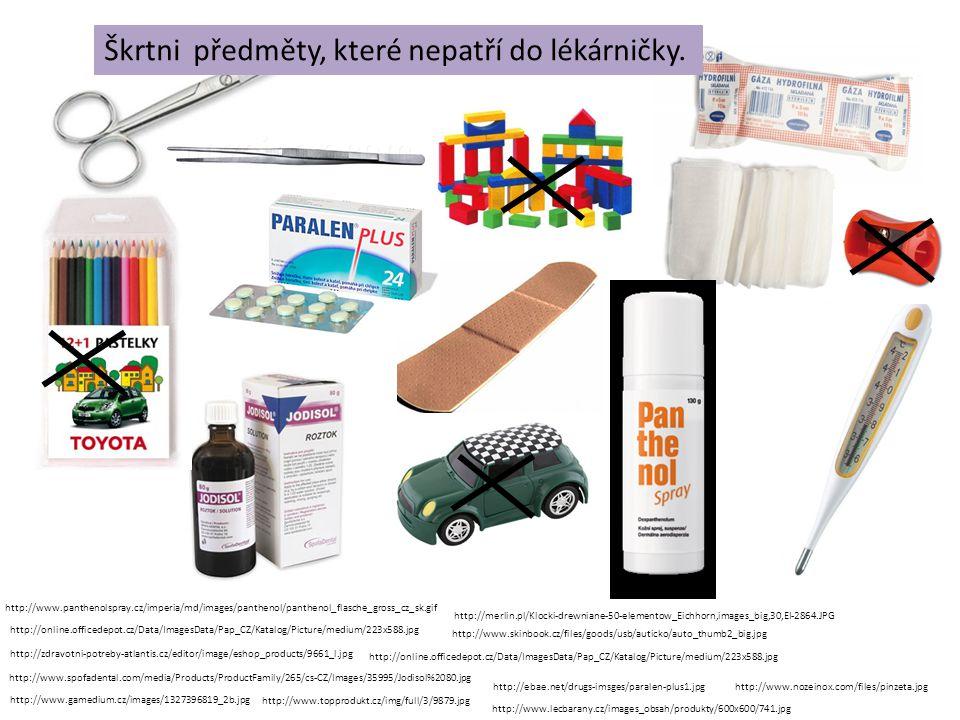 Škrtni předměty, které nepatří do lékárničky.