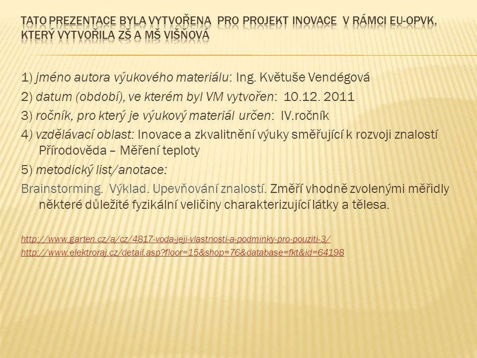 1) jméno autora výukového materiálu: Ing. Květuše Vendégová