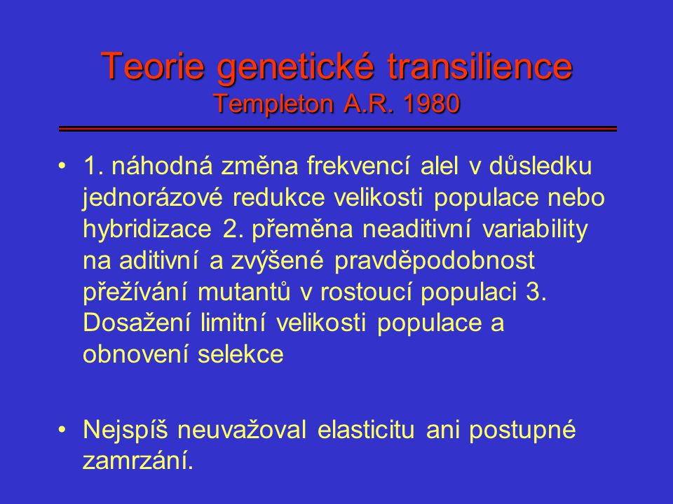 Teorie genetické transilience Templeton A.R. 1980