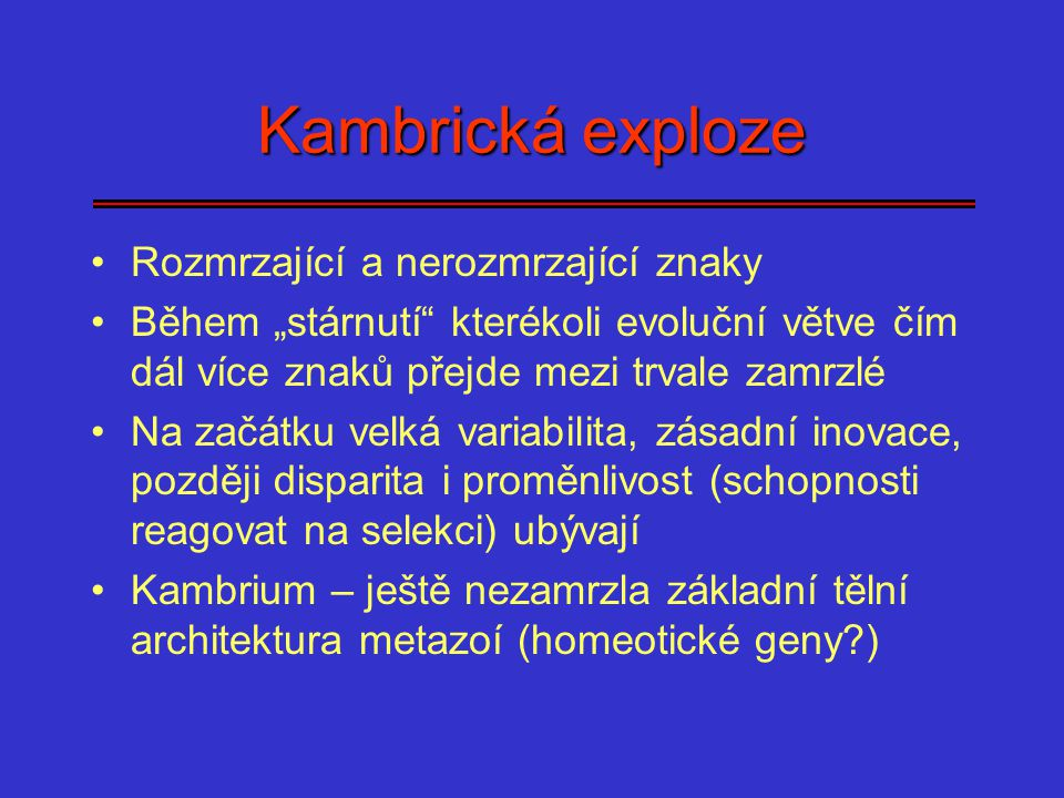 Kambrická exploze Rozmrzající a nerozmrzající znaky