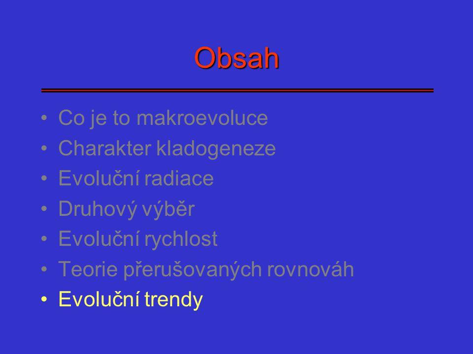 Obsah Co je to makroevoluce Charakter kladogeneze Evoluční radiace
