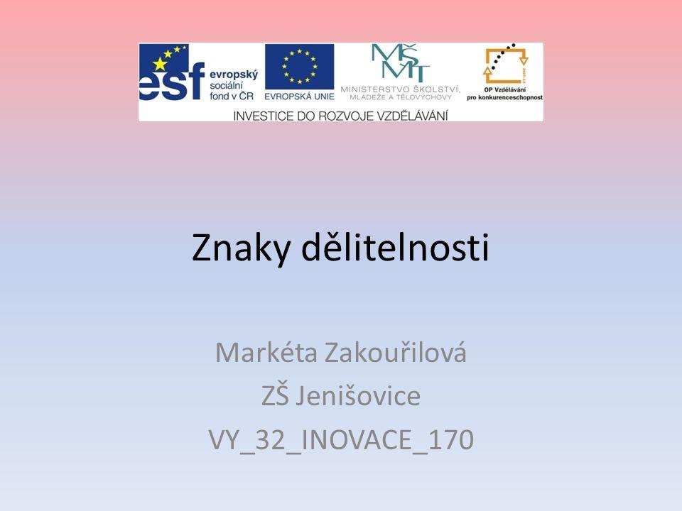 Markéta Zakouřilová ZŠ Jenišovice VY_32_INOVACE_170