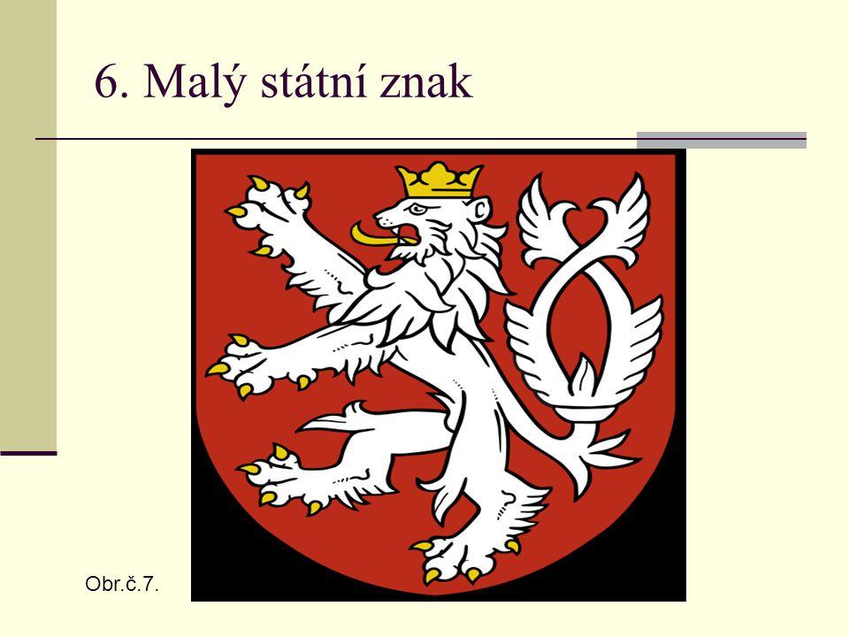 6. Malý státní znak Obr.č.7.