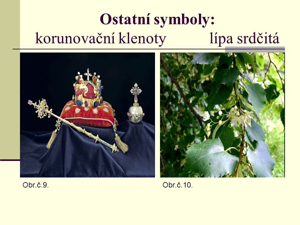 Ostatní symboly: korunovační klenoty lípa srdčitá