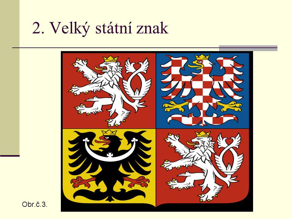 2. Velký státní znak Obr.č.3.
