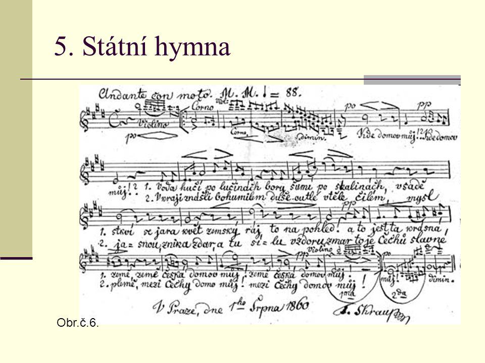 5. Státní hymna Obr.č.6.