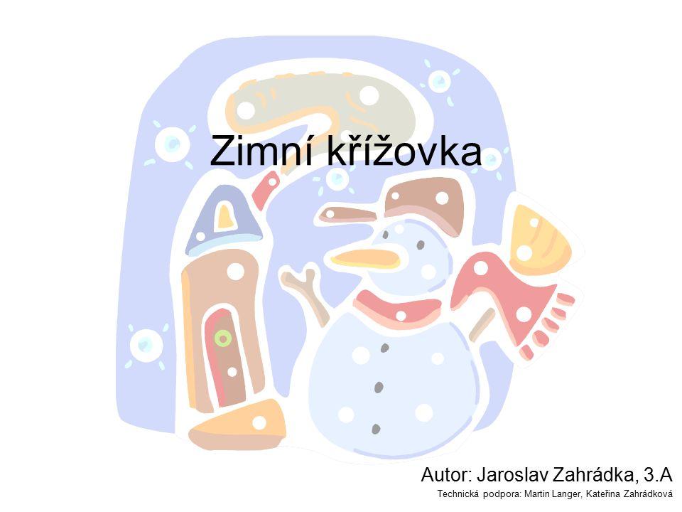 Zimní křížovka Autor: Jaroslav Zahrádka, 3.A