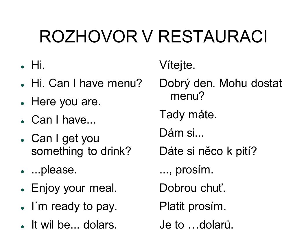ROZHOVOR V RESTAURACI Hi. Hi. Can I have menu Here you are.