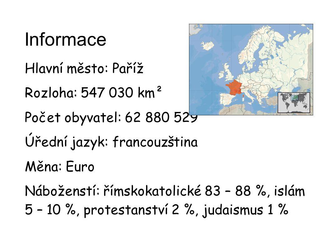 Informace Hlavní město: Paříž Rozloha: 547 030 km²