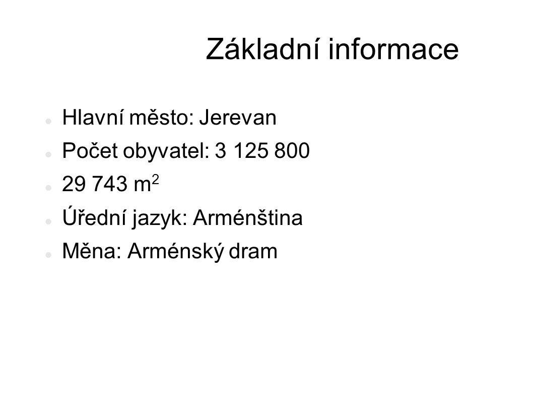 Základní informace Hlavní město: Jerevan Počet obyvatel: 3 125 800