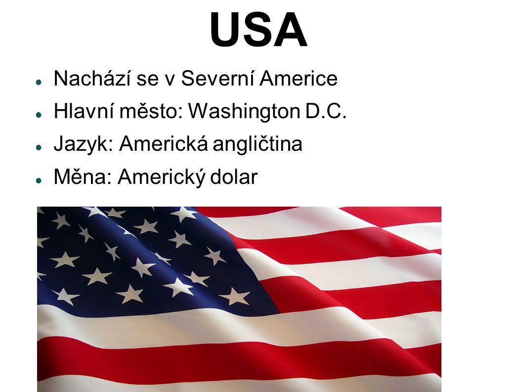 USA Nachází se v Severní Americe Hlavní město: Washington D.C.