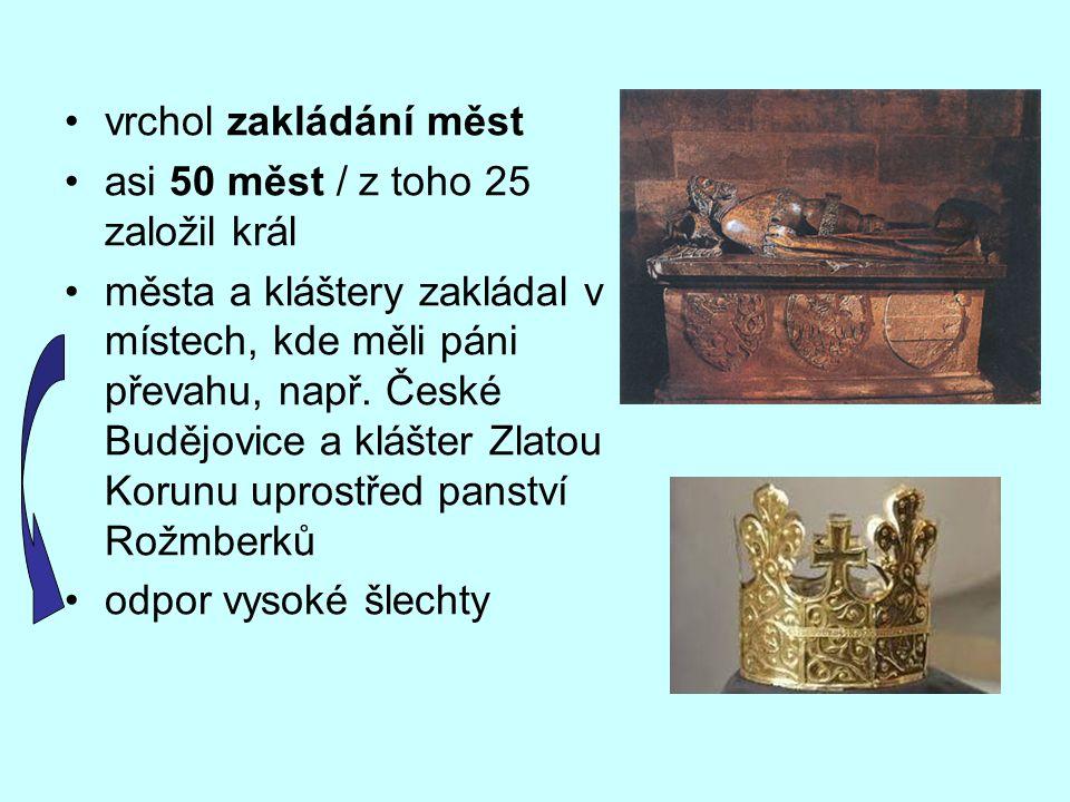 vrchol zakládání měst asi 50 měst / z toho 25 založil král.