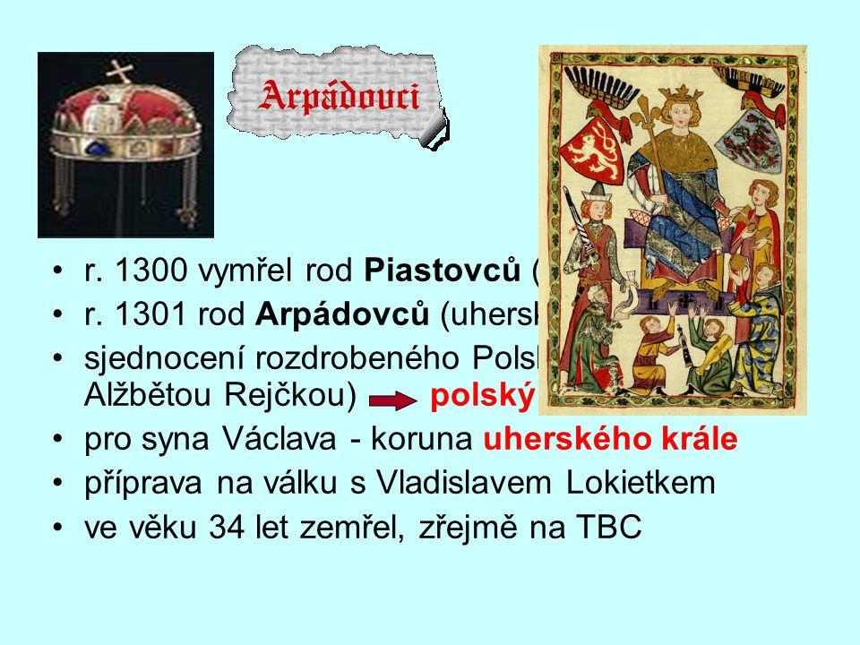r. 1300 vymřel rod Piastovců (polský trůn)