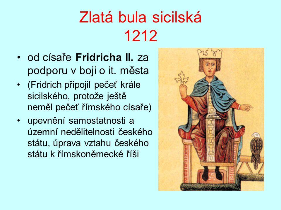 Zlatá bula sicilská 1212 od císaře Fridricha II. za podporu v boji o it. města.