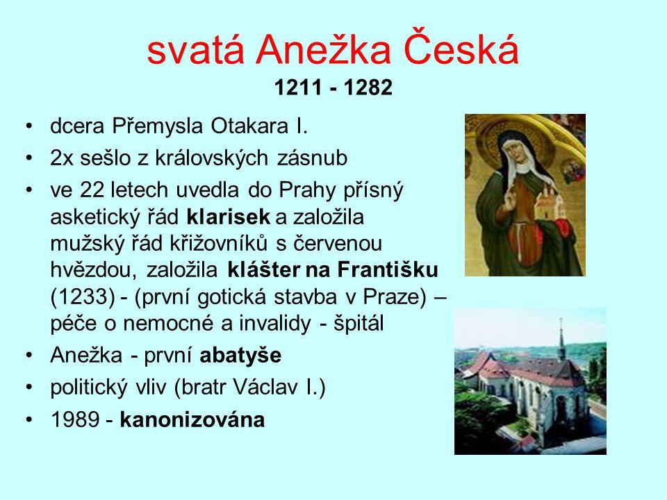 svatá Anežka Česká 1211 - 1282 dcera Přemysla Otakara I.