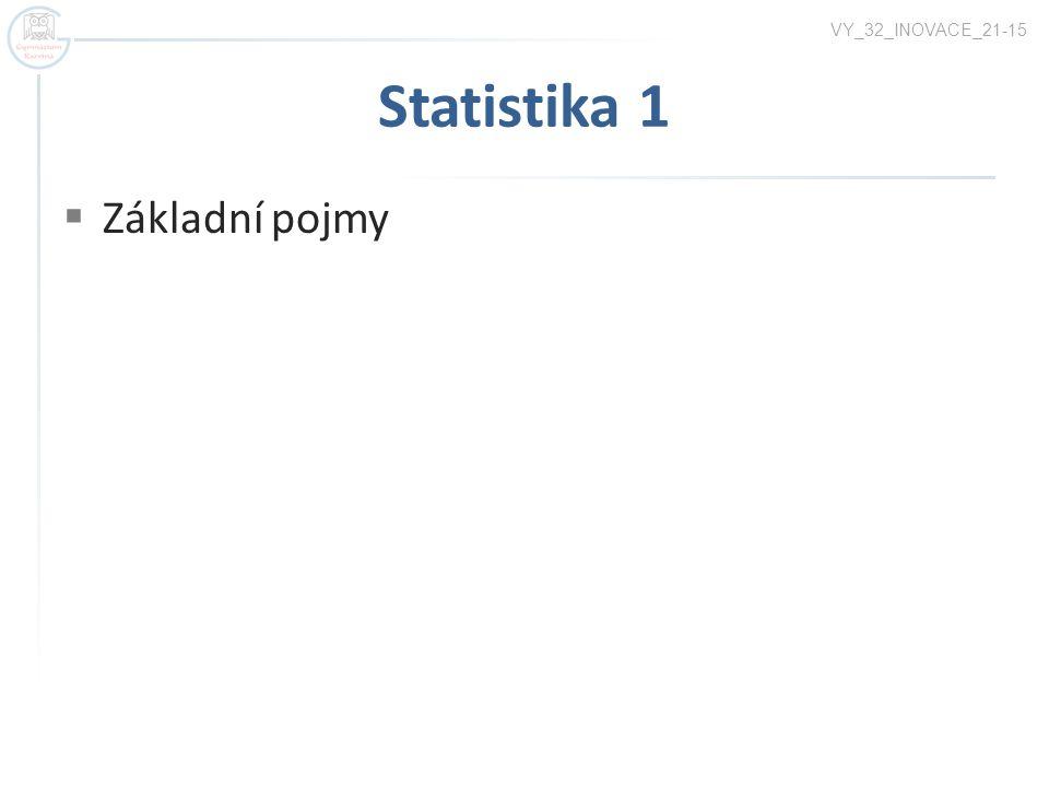 VY_32_INOVACE_21-15 Statistika 1 Základní pojmy